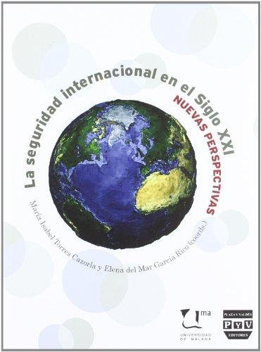 9788415271048: SEGURIDAD INTERNACIONAL DEL SIGLO XXI, LA. Nuevas perspectivas de la seguridad