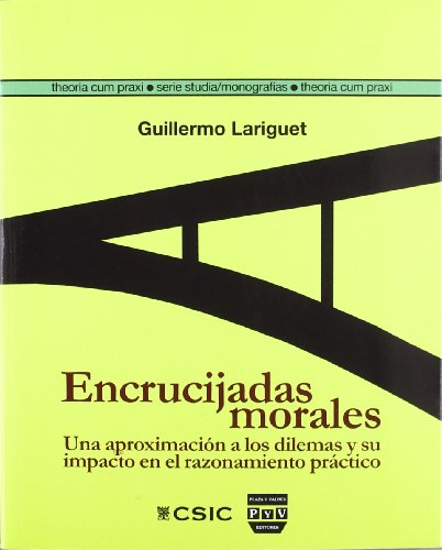 9788415271314: ENCRUCIJADAS MORALES: Una aproximación a los dilemas y su impacto en el razonamiento práctico (Theoria cum Praxi. Serie Studia)