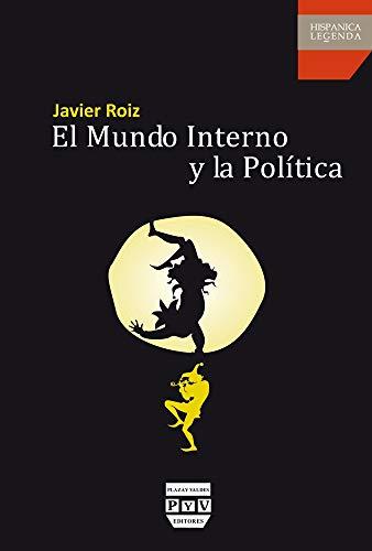 9788415271734: MUNDO INTERNO Y LA POLÍTICA, EL (Hispanica Legenda)