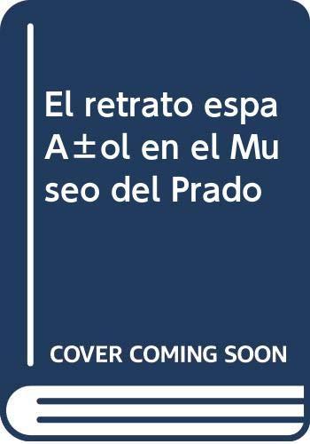 9788415272700: El retrato español en el Museo del Prado
