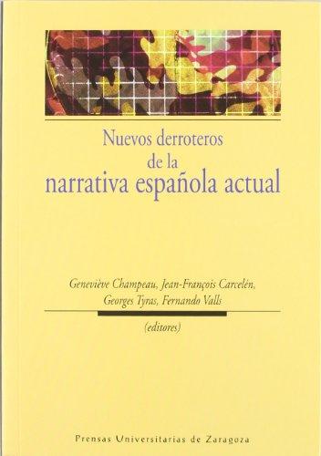 9788415274230: NUEVOS DERROTEROS DE LA NARRATIVA ESPA�OLA
