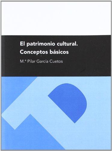 9788415274568: El patrimonio cultural. Conceptos básicos