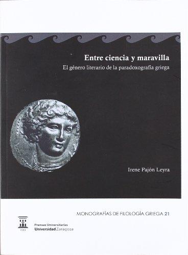 9788415274612: Entre ciencia y maravilla: el género literario de la paradoxografía griega