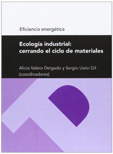 9788415274865: Ecología industrial: cerrando el ciclo de materiales (Serie Eficiencia energética) (Textos Docentes)