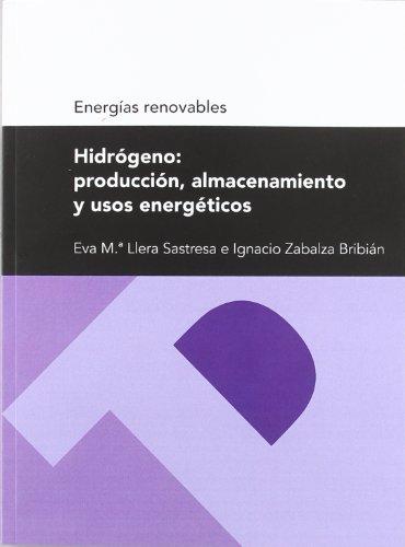 9788415274940: Hidrógeno: producción, almacenamiento y usos energéticos (Serie energías renovables) (Textos Docentes)