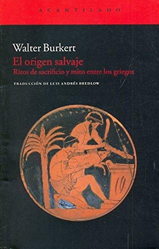 9788415277323: El origen salvaje / Wild origin: Ritos De Sacrificio Y Mito Entre Los Griegos / Sacrificial Rites and Myths of the Greeks (Spanish Edition)