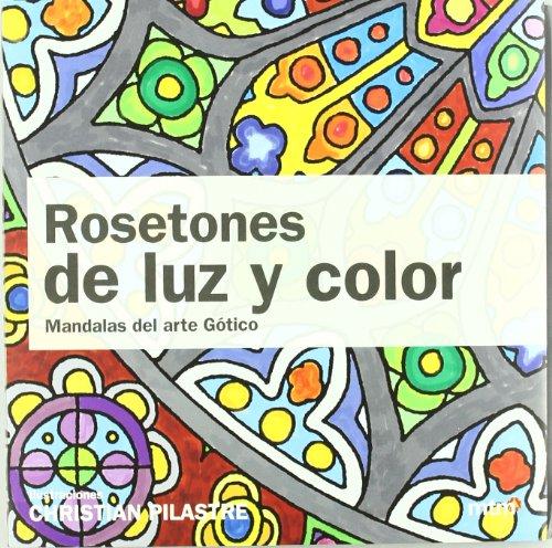 9788415278160: ROSETONES DE LUZ Y COLOR MANDALAS DEL ARTE GÓTICO