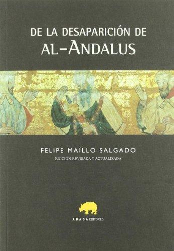 9788415289043: De La Desaparicion De Al-Andalus (LECTURAS DE HISTORIA)