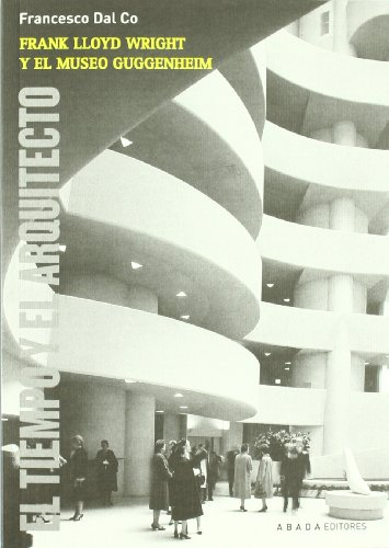 Frank Lloyd Wright y el Museo Guggenheim (9788415289234) by FRANCESCO DAL CO