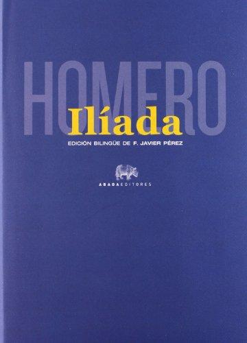 ILÍADA (ED. BILINGÜE): Homero (Autor), Francisco Javier Pérez (Ed.)