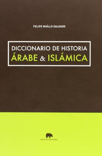 9788415289746: Diccionario de historia árabe & islámica