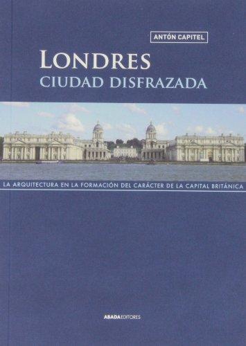 9788415289883: Londres. Ciudad Disfrazada (Lecturas de arquitectura)