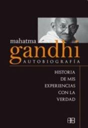 Autobiografia - Gandhi, Mahatma: GANDHI, MAHATMA
