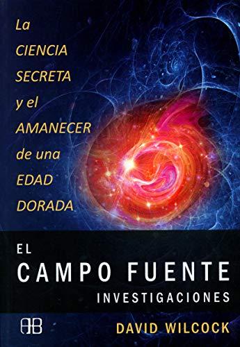 9788415292104: El Campo Fuente. Investigaciones: La ciencia secreta y el amanecer de una edad dorada