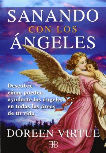 9788415292111: Sanando Con Los ángeles / Healing With The Angles: Descubre Cómo Pueden Ayudarte Los Ángeles En Todas Las Áreas De Tu Vida (Spanish Edition)