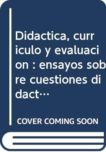 Didáctica, currículo y evaluación : ensayos sobre: Juan Manuel Alvarez