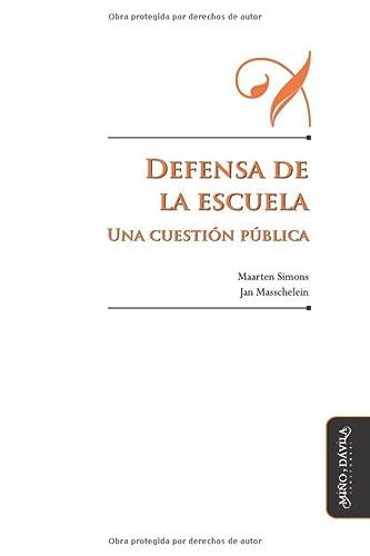 9788415295648: Defensa de la escuela: Una cuestión pública (Educación: Otros lenguajes) (Spanish Edition)