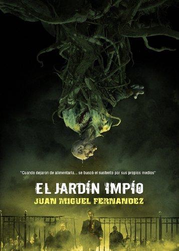 EL JARDIN IMPIO: Fernández, Juan Miguel