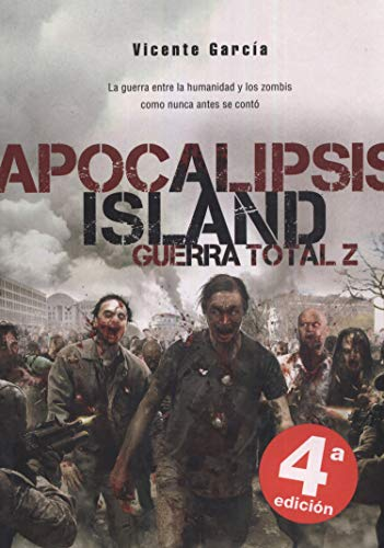 Apocalipsis Islan: Guerra total Z 04: Garcia Vicente