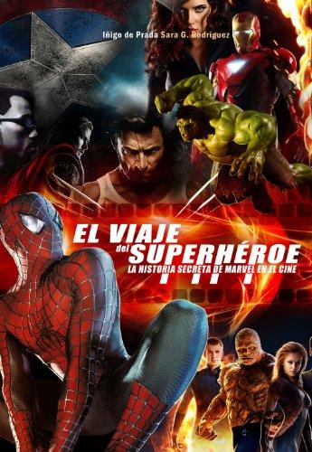 9788415296546: El viaje del super héroe: La historia secreta de Marvel en el cine
