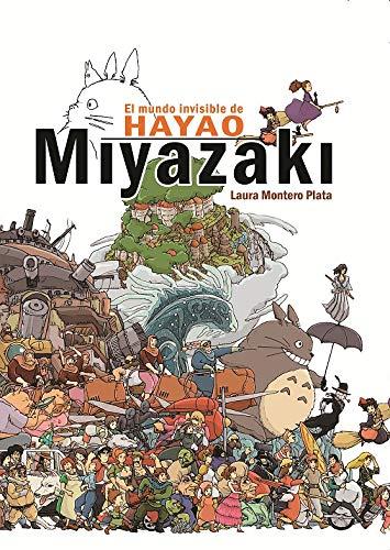 9788415296607: El mundo invisible de Hayao Miyazaki
