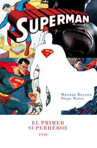 9788415296898: Superman: El primer superhéroe (Ensayo)