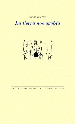 La Tierra Nos Agobia (Hardback): Jorge Gimeno