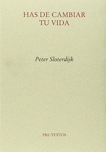 HAS DE CAMBIAR TU VIDA: Peter Sloterdijk