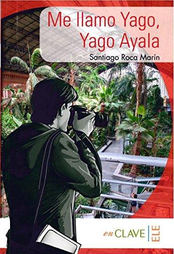 9788415299066: Coleccion lecturas Yago Ayala: Me llamo Yago, Yago Alaya