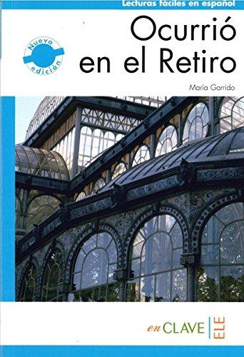 9788415299127: Ocurrió en el Retiro (B1) (Lecturas fáciles en español para adultos - nueva edición)