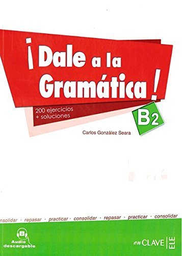 9788415299189: Dale a La Gramatica!: Libro + Audio Descargable B2 (Spanish Edition)