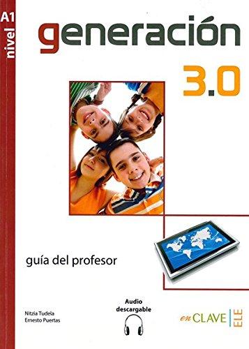 9788415299295: Generacion 3.0: Guia Del Profesor A1 + Audio Descargable (Spanish Edition)
