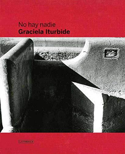 9788415303176: Graciela Iturbide: No Hay Nadie, There is No-One
