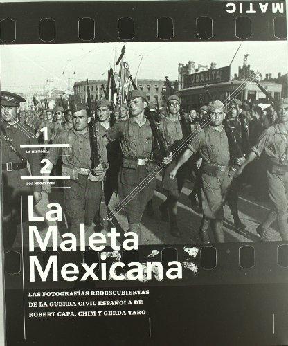 9788415303275: La Maleta Mexicana: Las Fotografías Redescubiertas De La Guerra Civil Española (Libros de Autor)
