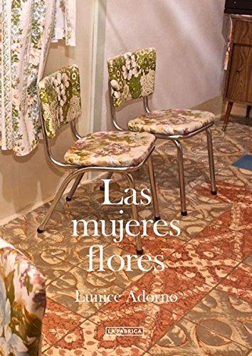 9788415303336: Las Mujeres Flores (Libros de Autor)