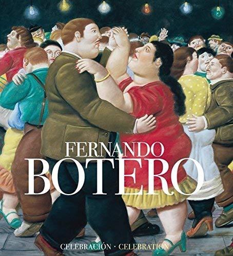 9788415303947: Fernando Botero: Una Celebración (Libros de Autor)
