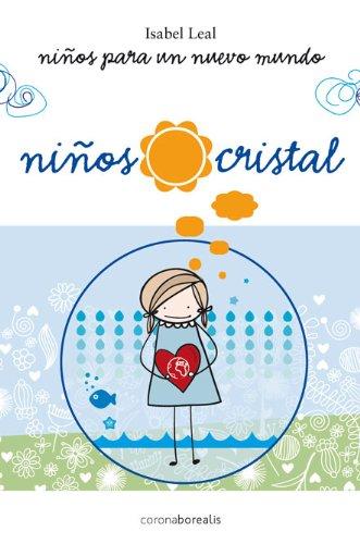 9788415306696: Niños cristal: Niños para un nuevo mundo (Ecologia Mental) (Spanish Edition)