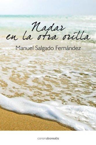 9788415306726: Nadar en la otra orilla (Ecologia Mental) (Spanish Edition)