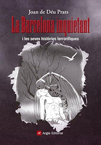 La Barcelona inquietant : .i les seves històries terrorífiques (Paperback) - Joan de Deu Prats