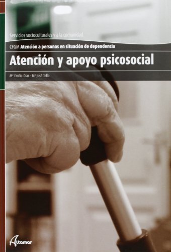 9788415309208: Atención y apoyo psicosocial (CFGM ATENCIÓN A PERSONAS EN SITUACIÓN DE DEPENDENC)