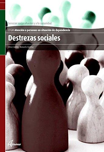 9788415309338: Destrezas sociales (CFGM ATENCIÓN A PERSONAS EN SITUACIÓN DE DEPENDENC)