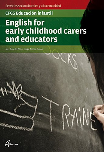 9788415309772: English for early child, carers and educators (CFGS EDUCACIÓN INFANTIL) - 9788415309772