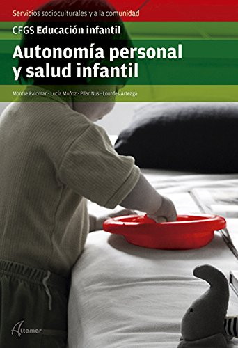 9788415309796: Autonomía Personal y Salud Infantil (CFGS EDUCACIÓN INFANTIL)