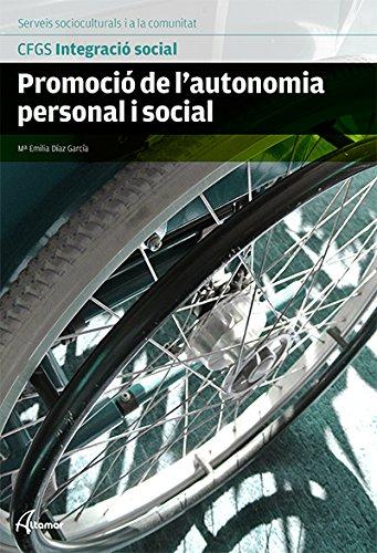 9788415309840: Promoció de l'autonomia personal (CFGS INTEGRACIÓ SOCIAL)