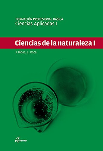 9788415309864: Ciencias Aplicadas I. Ciencias de la naturaleza I (FPB - TRONCALES)