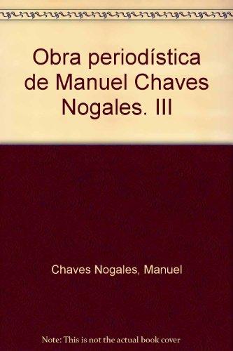 9788415311157: Obra periodística de Manuel Chaves Nogales. III: 3 (Biblioteca de autores sevillanos)