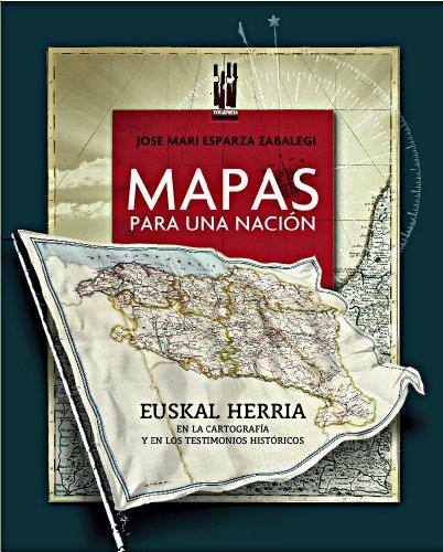 9788415313137: Mapas para una nación: Euskal Herria en la cartografía y en los testimonios históricos (Orreaga)