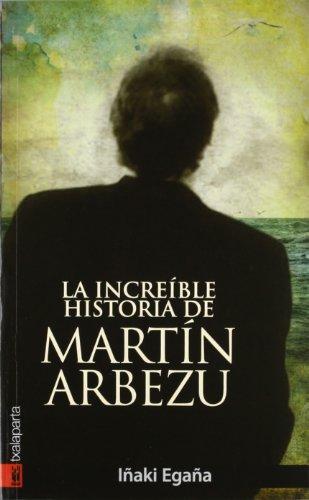 9788415313168: La increíble historia de Martín Arbezu (Orreaga)