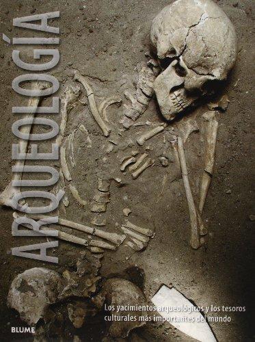 9788415317142: Arqueolog¡a: Los yacimientos arqueológicos y los tesoros culturales más importantes del mundo