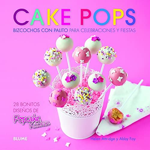 9788415317234: Cake pops: Bizcochos con palito para celebraciones y fiestas (Spanish Edition)